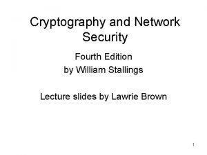 Cryptography and Network Security Fourth Edition by William