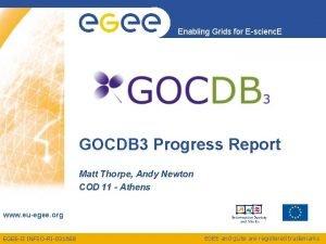 Enabling Grids for Escienc E GOCDB 3 Progress