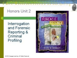 Honors Unit 2 Interrogation and Forensic Reporting Criminal