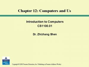 Chapter 12 Computers and Us Introduction to Computers