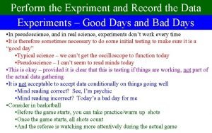 Perform the Expriment and Record the Data Experiments