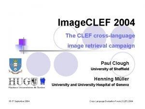 Image CLEF 2004 The CLEF crosslanguage image retrieval
