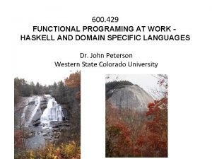 600 429 FUNCTIONAL PROGRAMING AT WORK HASKELL AND