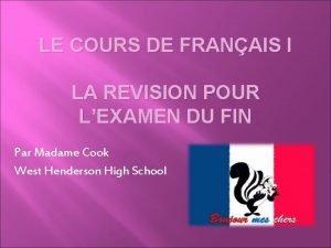 LE COURS DE FRANAIS I LA REVISION POUR