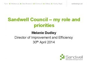 Sandwell Council my role and priorities Melanie Dudley