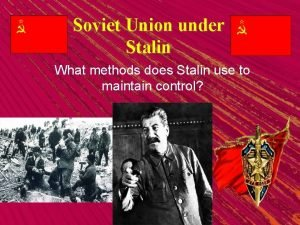 Soviet Union under Stalin What methods does Stalin