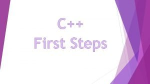 C First Steps C First Steps Overview General