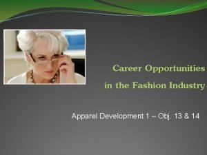 Career Opportunities in the Fashion Industry Apparel Development