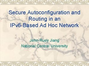 Secure Autoconfiguration and Routing in an IPv 6