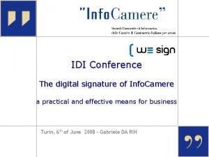 IDI Conference The digital signature of Info Camere