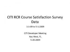 CITI RCR Course Satisfaction Survey Data 1 1