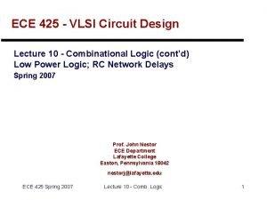 ECE 425 VLSI Circuit Design Lecture 10 Combinational