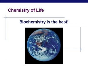 Chemistry of Life Biochemistry is the best What