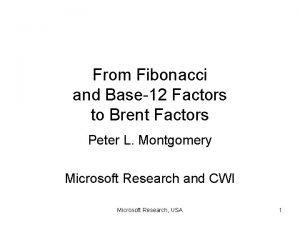 From Fibonacci and Base12 Factors to Brent Factors