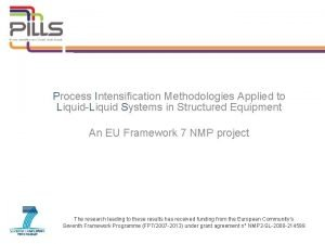 Process Intensification Methodologies Applied to LiquidLiquid Systems in