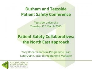 Durham and Teesside Patient Safety Conference Teesside University