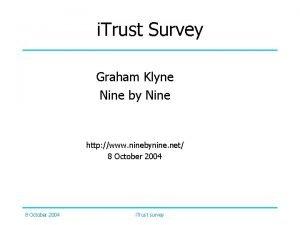 i Trust Survey Graham Klyne Nine by Nine