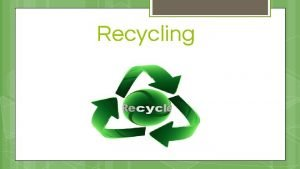 Recycling Recycling Get Psyched About Recycling You can