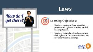 Laws Learning Objectives Students can name three laws