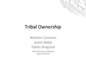 Tribal Ownership Nicholas Cameron James Noble Tobias Wrigstad
