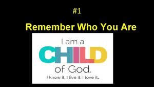 1 Remember Who You Are Recordar quin eres