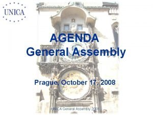 AGENDA General Assembly Prague October 17 2008 UNICA