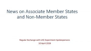 News on Associate Member States and NonMember States
