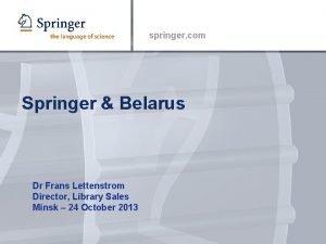 springer com Springer Belarus Dr Frans Lettenstrom Director