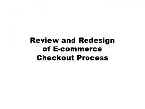 Review and Redesign of Ecommerce Checkout Process Original