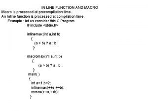 IN LINE FUNCTION AND MACRO Macro is processed