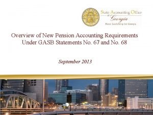 Overview of New Pension Accounting Requirements Under GASB
