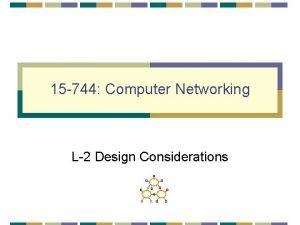 15 744 Computer Networking L2 Design Considerations Design