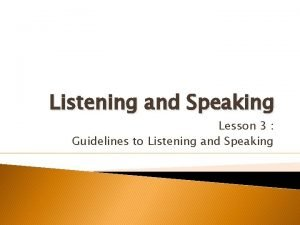Listening and Speaking Lesson 3 Guidelines to Listening