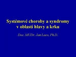 Systmov choroby a syndromy v oblasti hlavy a