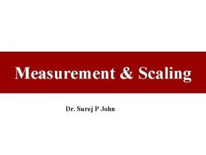 Measurement Scaling Dr Surej P John Comparative Scaling