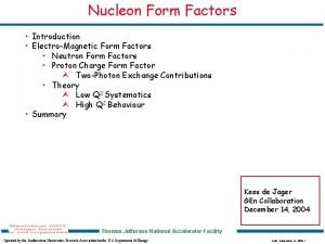 Nucleon Form Factors Introduction ElectroMagnetic Form Factors Neutron