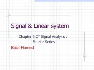 Signal Linear system Chapter 6 CT Signal Analysis
