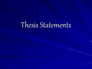 Thesis Statements What is a thesis statement A