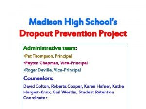 Madison High Schools Dropout Prevention Project Administrative team
