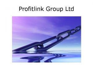 Profitlink Group Ltd Profitlink Group Profitlink is a