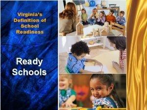 Virginias Ready schools Definition of School Readiness Ready