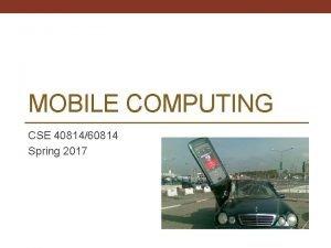 MOBILE COMPUTING CSE 4081460814 Spring 2017 WiFi WiFi