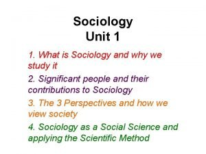 Sociology Unit 1 1 What is Sociology and