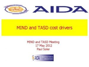 MIND and TASD cost drivers MIND and TASD