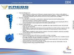 Customer Background o Krebs Engineers is a 50