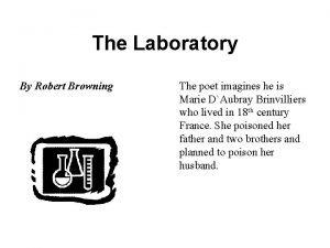 The Laboratory By Robert Browning The poet imagines