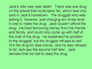 Jacks wife was near death There was one