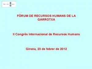 FRUM DE RECURSOS HUMANS DE LA GARROTXA II