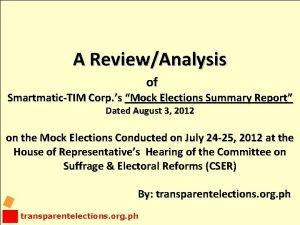 A ReviewAnalysis of SmartmaticTIM Corp s Mock Elections