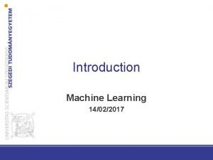 Introduction Machine Learning 14022017 Machine Learning How can